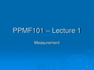 PPMF101 – Lecture 1