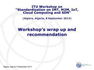 Workshop's wrap up and recommendation