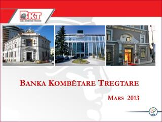 Banka  Kombëtare Tregtare Mars  2013