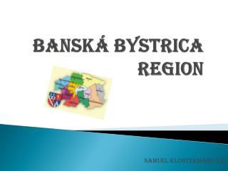 Banská  Bystric a region