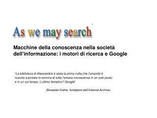 Macchine della conoscenza nella società dell ' informazione: i motori di ricerca e Google