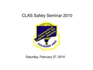 CLAS Safety Seminar 2010