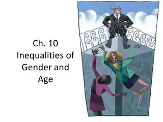 Ch. 10 Inequalities of Gender and Age