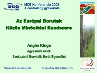 Az Európai  Borutak Közös Minősítési Rendszere Angler  Kinga egyesületi elnök