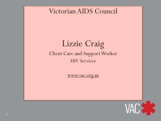 Victorian AIDS Council Lizzie Craig Client Care and Support Worker HIV Services vac.au