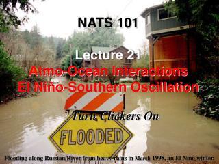 NATS 101 Lecture 21 Atmo-Ocean Interactions El Niño-Southern Oscillation