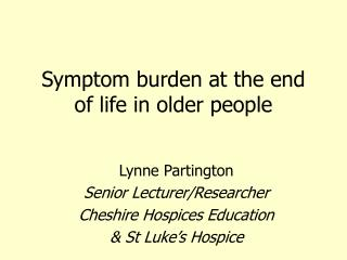 Symptom burden at the end of life in older people