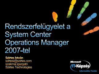 Rendszerfelügyelet a System Center  Operations  Manager 2007-tel