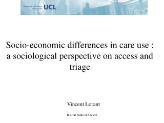 Socio-economic difference s  in care use :  a sociological perspective on access and triage