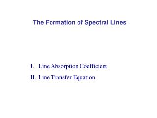 The Formation of Spectral Lines