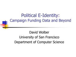 Political E-Identity:  Campaign Funding Data and Beyond