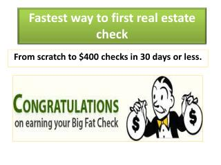 Fastest way to first real estate check ‏