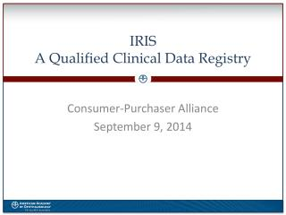 IRIS  A Qualified Clinical Data Registry