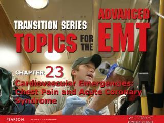 Cardiovascular Emergencies: Chest Pain and Acute Coronary Syndrome
