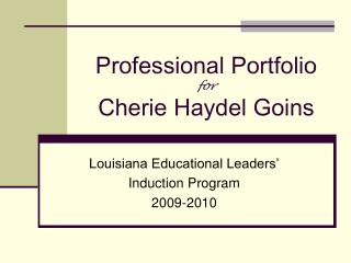 Professional Portfolio for Cherie Haydel Goins