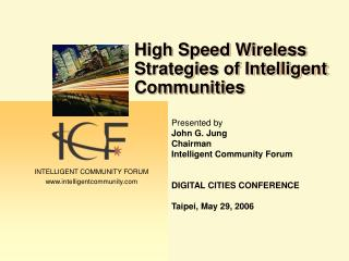 High Speed Wireless Strategies of Intelligent Communities