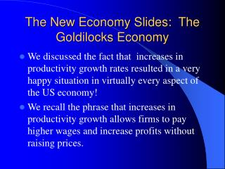 The New Economy Slides:  The Goldilocks Economy