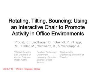 Rotating, Tilting, Bouncing: Using an Interactive Chair to Promote Activity in Office Environments