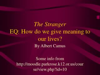 The Stranger EQ: How do we give meaning to our lives?