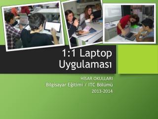 1:1  Laptop Uygulaması