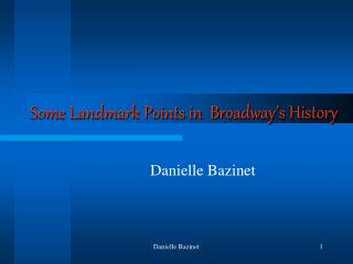 Some Landmark Points in  Broadway's History