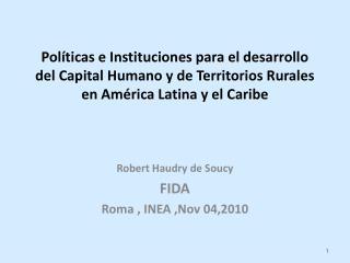 Robert Haudry de Soucy FIDA Roma , INEA ,Nov 04,2010