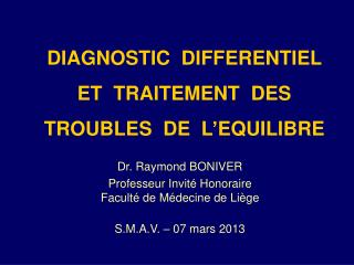 DIAGNOSTIC  DIFFERENTIEL  ET  TRAITEMENT  DES TROUBLES  DE  L'EQUILIBRE
