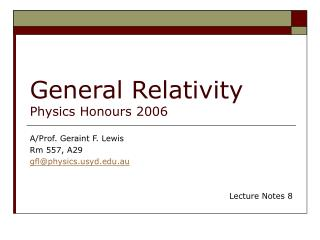 General Relativity Physics Honours 2006