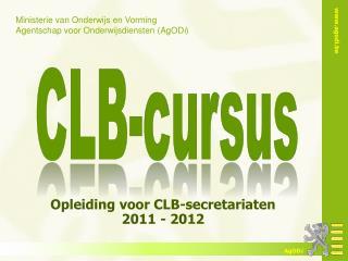 Opleiding voor  CLB-secretariaten 2011 - 2012