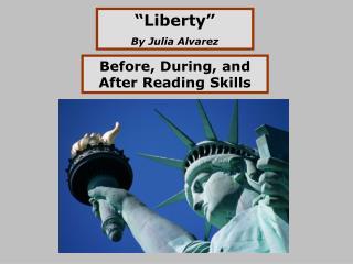 """""""Liberty"""" By Julia Alvarez"""
