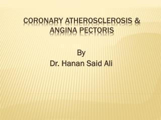 Coronary atherosclerosis & angina pectoris