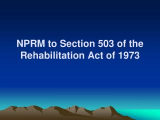 NPRM to Section 503 of the Rehabilitation Act of 1973