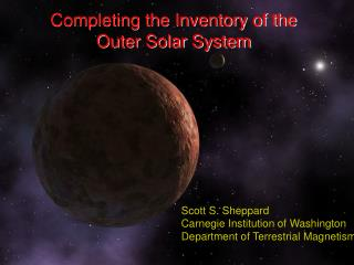 Completing the Inventory of the Outer Solar System