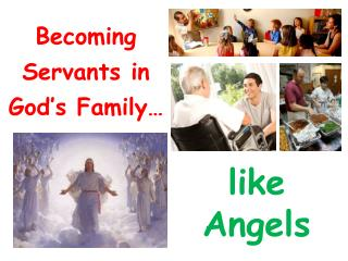 Becoming Servants in God�s Family�