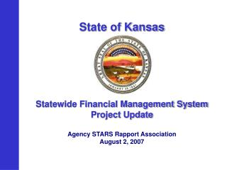 State of Kansas            Statewide Financial Management System Project Update  Agency STARS Rapport Association August