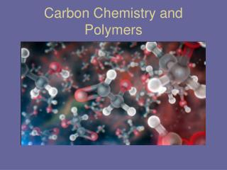 Carbon Chemistry and Polymers