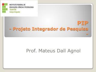 PIP - Projeto Integrador de Pesquisa -