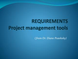 REQUIREMENTS  Project management tools