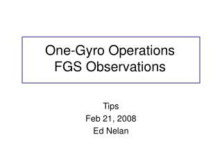 One-Gyro Operations FGS Observations