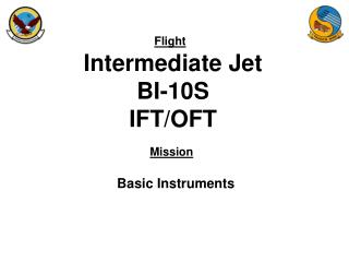 Intermediate Jet BI-10S IFT/OFT