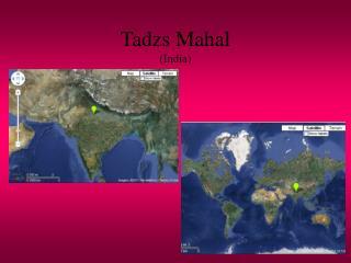 Tadzs Mahal (India)