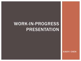 Work-in-progress presentation