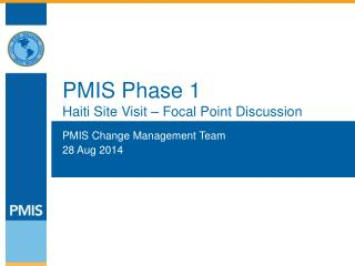 PMIS Phase 1 Haiti Site Visit � Focal Point Discussion