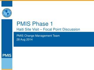 PMIS Phase 1 Haiti Site Visit – Focal Point Discussion