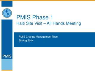 PMIS Phase 1 Haiti Site Visit – All Hands Meeting