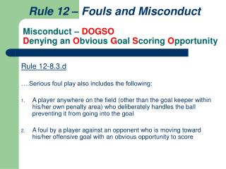 Misconduct –  DOGSO D enying an  O bvious  G oal  S coring  O pportunity
