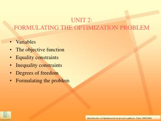 UNIT 2: FORMULATING THE OPTIMIZATION PROBLEM