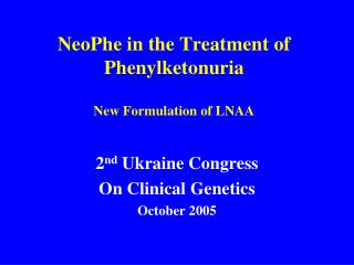 NeoPhe in the Treatment of Phenylketonuria New Formulation of LNAA