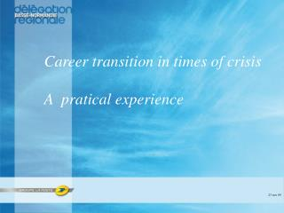 Career transition in times of crisis A  pratical experience