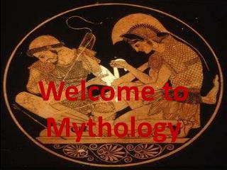 Welcome to Mythology